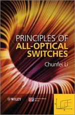 Principles of All-Optical Switching : Advances in Photofunctional Liquid-Crystalline Mat... - Chun fei Li