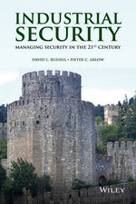 Industrial Security : Managing Security in the 21st Century - David L. Russell
