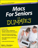 Macs for Seniors For Dummies : For Dummies - Mark L. Chambers