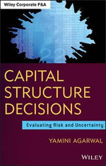 Capital Structure Decisions : Evaluating Risk and Uncertainty - Yamini Agarwal