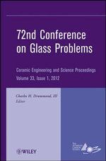 72nd Conference on Glass Problems : Ceramic Engineering and Science Proceedings, Volume 33 Issue 1 - Charles H. Drummond III