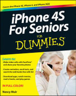 Iphone 4S for Seniors for Dummies - Nancy C. Muir