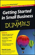 Getting Started in Small Business for Dummies, Second Australian and New Zealand Edition - Curtis