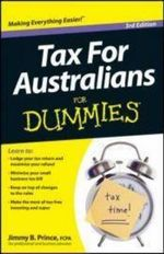 Tax for Australians for Dummies : Third Edition - Prince