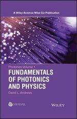 Fundamentals of Photonics and Physics : Volume 1 - David L. Andrews