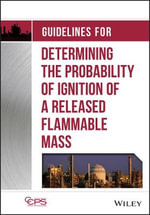Guidelines for Determining the Probability of Ignition of a Released Flammable Mass - CCPS