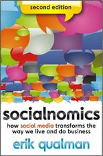 Socialnomics : How Social Media Transforms the Way We Live and Do Business : 2nd Edition - Erik Qualman