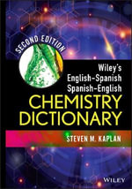 Wiley's English-Spanish Spanish-English Chemistry Dictionary - Steven M. Kaplan
