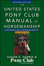 The United States Pony Club Manual Of Horsemanship Intermediate Horsemanship (C Level) - Susan E. Harris