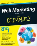 Web Marketing All-in-One For Dummies - John Arnold