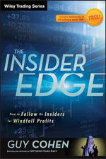The Insider Edge : How to Follow the Insiders for Windfall Profits - Guy Cohen