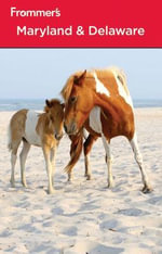 Frommer's Maryland & Delaware : Frommer's Complete Guides - Mary K. Tilghman