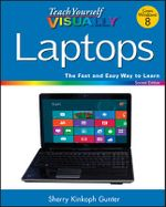Teach Yourself Visually Laptops : 2nd Edition - Sherry Kinkoph Gunter