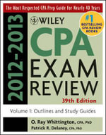 Wiley CPA Examination Review 2012-2013: v. 1 : Outlines and Study Guides - Patrick R. Delaney