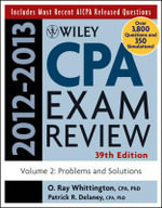 Wiley CPA Examination Review 2012-2013: v. 2 : Problems and Solutions - Patrick R. Delaney