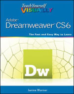 Teach Yourself Visually Adobe Dreamweaver CS6 - Janine Warner