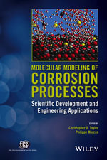 Molecular Modeling of Corrosion Processes : Scientific Development and Engineering Applications