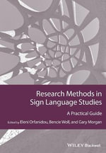 Research Methods in Sign Language Studies : A Practical Guide - Eleni Orfanidou