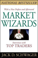 Market Wizards : Interviews with Top Traders - Jack D. Schwager