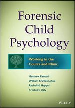 Forensic Child Psychology : Working in the Courts and Clinic - Matthew Fanetti