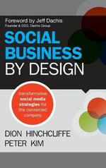 Social Business By Design : Transformative Social Media Strategies for the Connected Company - Dion Hinchcliffe