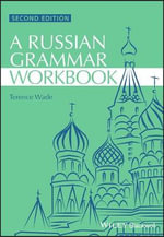 Russian Grammar Workbook : Blackwell Reference Grammars - Terence Wade