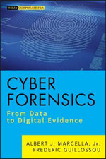 Cyber Forensics : from Data to Digital Evidence - Albert J. Marcella