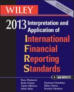 Wiley IFRS 2013 2013 : Interpretation and Application of International Financial Reporting Standards - Bruce Mackenzie