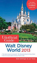 The Unofficial Guide Walt Disney World 2013 : Unofficial Guides - Bob Sehlinger