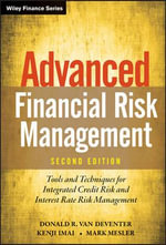 Advanced Financial Risk Management : Tools & Techniques for Integrated Credit Risk and Interest Rate Risk Management - Donald R. van Deventer
