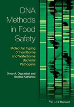 DNA Methods in Food Safety : Molecular Typing of Foodborne and Waterborne Bacterial Pathogens