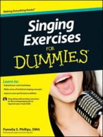 Singing Exercises For Dummies : For Dummies - Pamelia S. Phillips