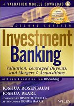 Investment Banking : Valuation, Leveraged Buyouts, and Mergers and Acquisitions + Valuation Models - Joshua Rosenbaum