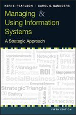Managing and Using Information Systems : A Strategic Approach - Keri E Pearlson