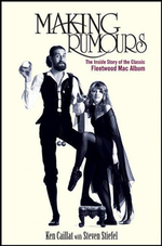 Making Rumours : The Inside Story of the Classic Fleetwood Mac Album - Ken Caillat