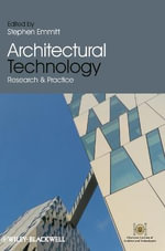 Architectural Technology : Research and Practice - Stephen Emmitt