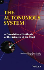 The Autonomous System : A Foundational Synthesis of the Sciences of the Mind - Szabolcs Michael de Gyurky