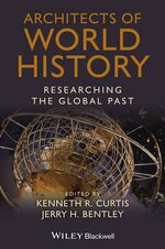 Architects of World History : Researching the Global Past