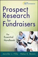 Prospect Research for Fundraisers : The Essential Handbook - Jennifer J. Filla