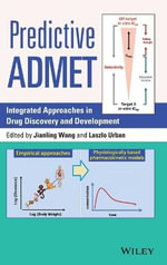 Predictive ADMET : Integrated Approaches in Drug Discovery and Development - Jianling Wang