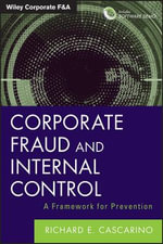 Corporate Fraud and Internal Control + Software Demo : A Framework for Prevention - Richard E. Cascarino