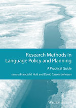 Research Methods in Language Policy and Planning : A Practical Guide - Francis M. Hult