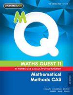 Maths Quest 11 Mathematical Methods CAS 3E TI-Nspire Calculator Companion : Maths Quest for Victoria Senior Series - Raymond Rozen