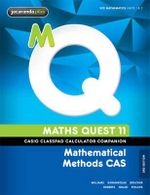 Maths Quest 11 Mathematical Methods CAS 3E Casio Classpad Calculator Companion - Douglas Scott