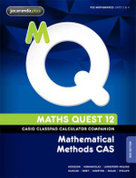 Maths Quest 12 Mathematical Methods CAS 2E Casio Classpad Calculator Companion - Douglas Scott