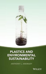 Plastics and Environmental Sustainability : Fact and Fiction - Anthony L. Andrady