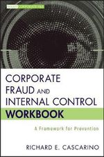 Corporate Fraud and Internal Control Workbook : A Framework for Prevention - Richard E. Cascarino