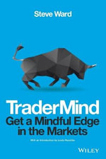 Tradermind : Get a Mindful Edge in the Markets - Steven Ward