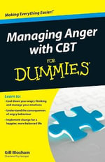 Managing Anger with CBT For Dummies - Gillian Bloxham