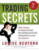 Trading Secrets : A Guide to Successful Share Trading - Louise Bedford